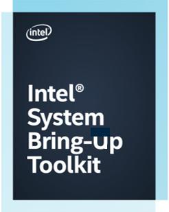 Intel® System Bring up Toolkit